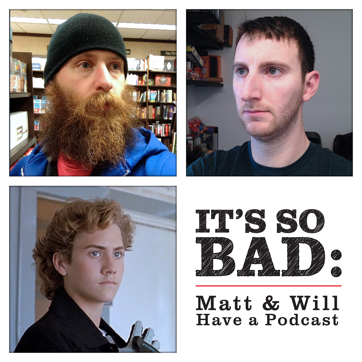 It's So Bad: Matt & Will Have a Podcast